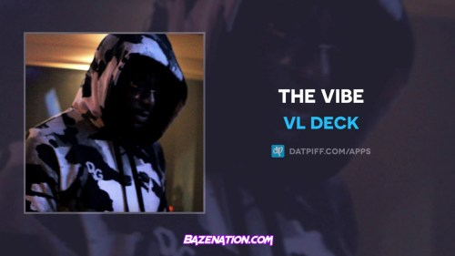 VL Deck - The Vibe Mp3 Download