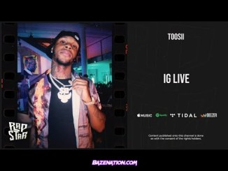 Toosii - IG Live MP3 Download