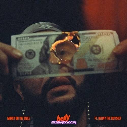 Belly – Money On The Table (feat. Benny The Butcher) Mp3 Download