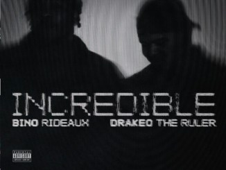 Bino Rideaux - Incredible ft. Drakeo the Ruler Mp3 Download