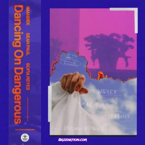 Imanbek & Sean Paul - Dancing On Dangerous (feat. Sofía Reyes) Mp3 Download