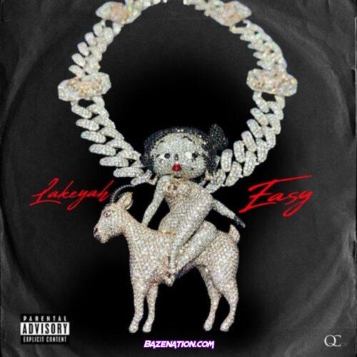 Lakeyah - Easy Mp3 Download