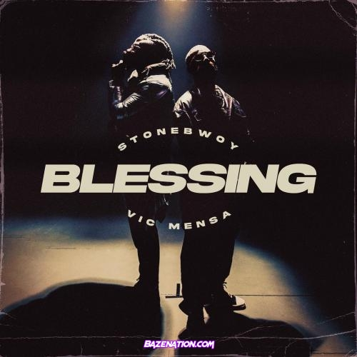 Stonebwoy - Blessing ft. Vic Mensa Mp3 Download