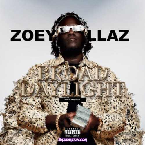 Zoey Dollaz – Broad Day Light Mp3 Download