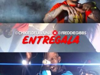 Chiki El De La Vaina & Freddie Gibs - Entrégala Mp3 Download