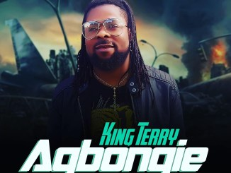 King Terry - Agbongie Mp3 Download