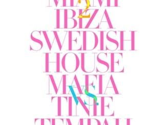 Swedish House Mafia & Tinie Tempah – Miami 2 Ibiza (Remixes) – EP Download