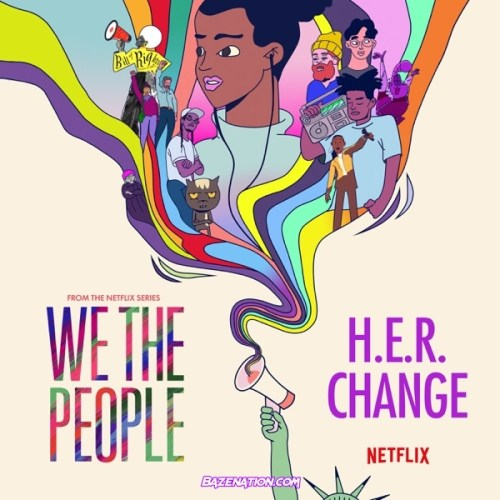 """H.E.R. - Change (From the Netflix Series """"We the People"""") Mp3 Download"""