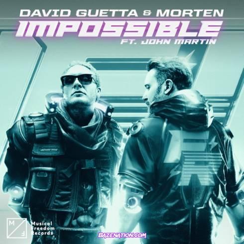 David Guetta & MORTEN – Impossible ft. John Martin Mp3 Download