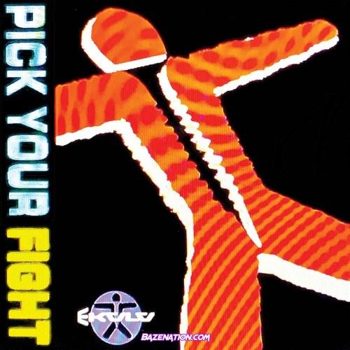 Ekulu – Pick Your Fight Mp3 Download