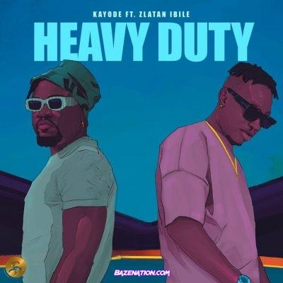 Kayode Ft. Zlatan – Heavy Duty Mp3 Download