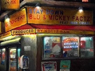 Mickey Factz, Blu & Nottz - Stay Down Mp3 Download