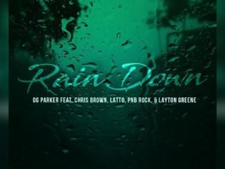 OG Parker, Chris Brown & PnB Rock - Rain Down Ft. Layton Greene & Latto MP3 Download