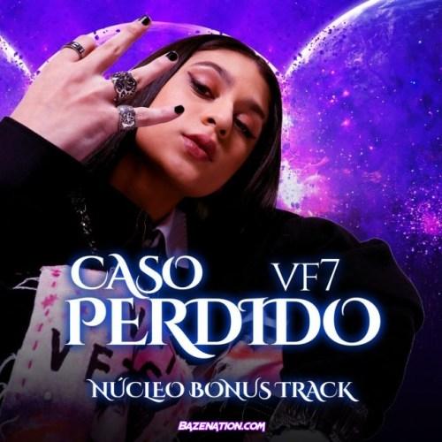 Vf7 – Caso Perdido (Núcleo Bonus Track) Mp3 Download