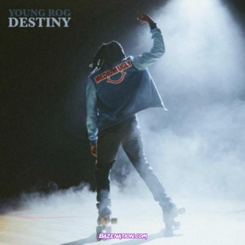 Young Rog - Destiny Mp3 Download