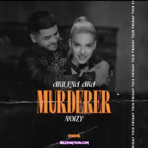 Arilena Ara – Murderer (feat. Noizy) Mp3 Download