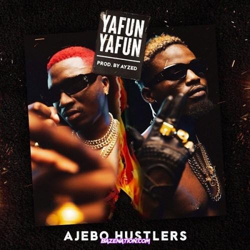 Ajebo Hustlers – Yanfu Yanfu Mp3 Download