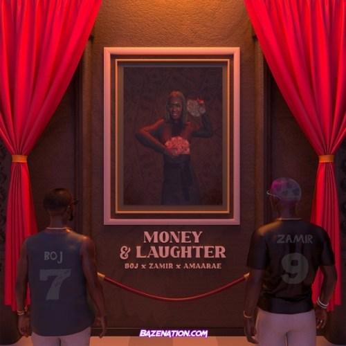 BOJ – Money & Laughter (ft. Zamir & Amaarae) Mp3 Download