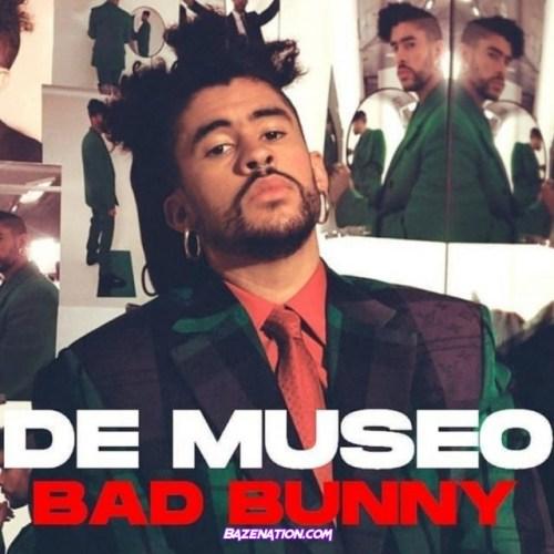 Bad Bunny – De Museo Mp3 Download