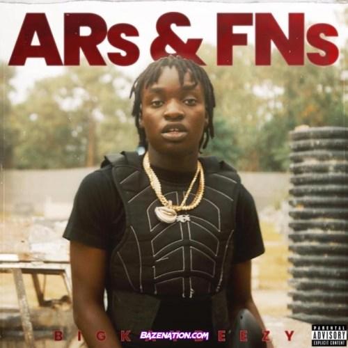 BigKayBeezy - ARs & FNs Mp3 Download