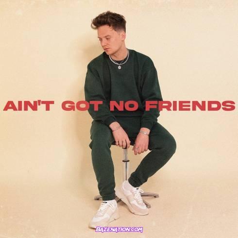 Conor Maynard – Ain't Got No Friends Mp3 Download
