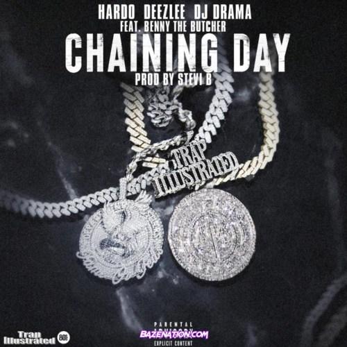 DJ Drama - Chaining Day Ft. Hardo, Deezlee & Benny The Butcher Mp3 Download