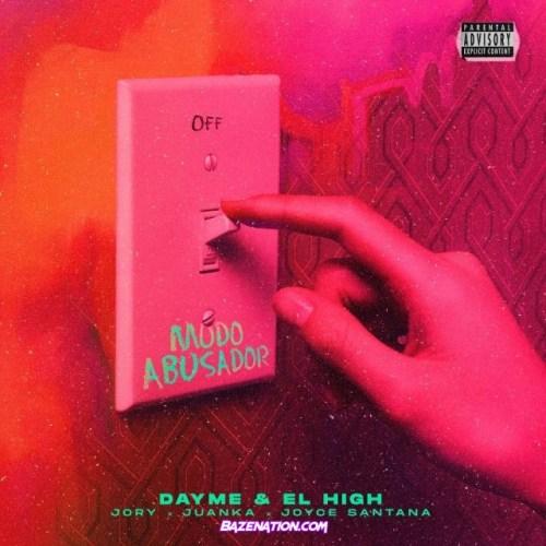 Dayme Y El High, Jory Boy, Juanka El Problematik, Joyce Santana – Modo Abusador Mp3 Download