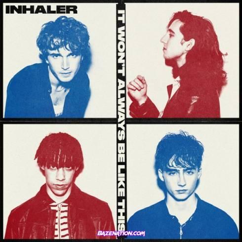 Inhaler - It Won't Always Be Like This Download Album Zip