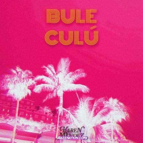 Karen Méndez & Juacko – Bule Culú Mp3 Download