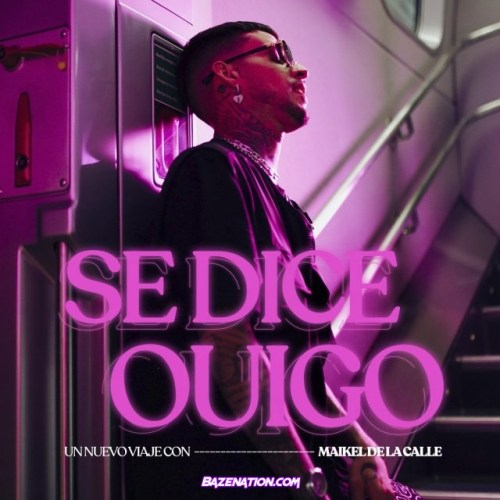 Maikel Delacalle – Se Dice Ouigo Mp3 Download