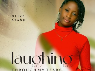 Olive Atang – Laughing Through My Tears Mp3 Download