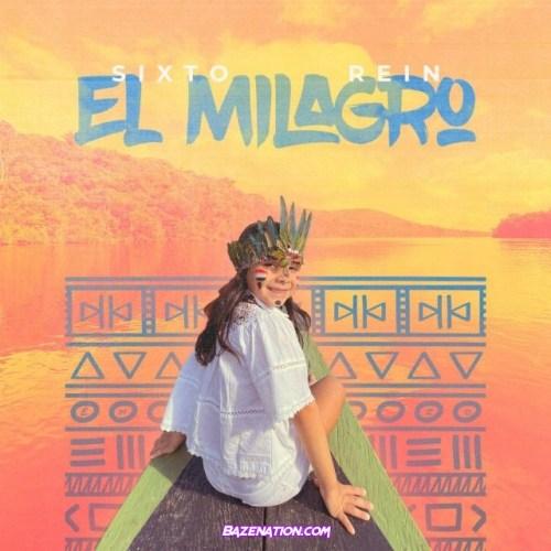 Sixto Rein – El Milagro Mp3 Download