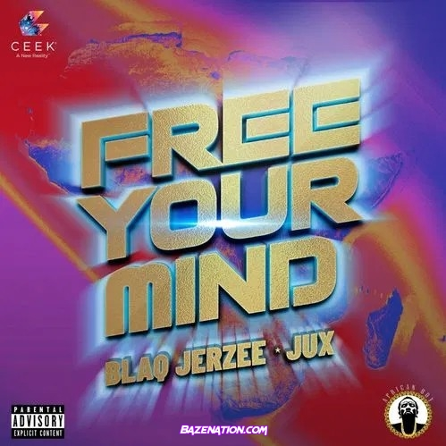Blaq Jerzee – Free Your Mind (feat. Jux) Mp3 Download