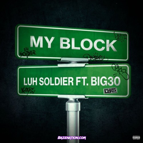 Luh Soldier & Zaytoven - My Block (feat. BIG30) Mp3 Download