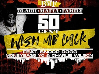 50 Cent - Wish Me Luck Ft. Snoop Dogg & MoneyBagg Yo Mp3 Download