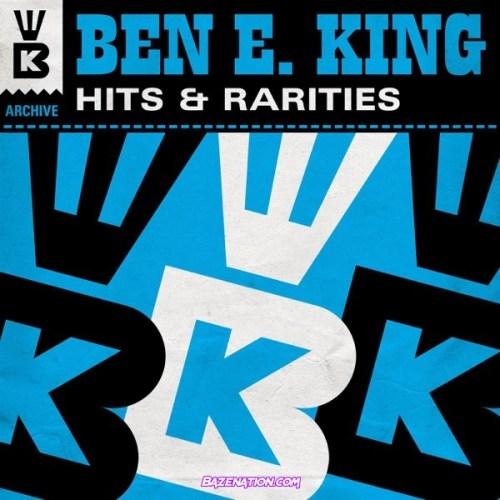Ben E. King – Hits & Rarities Download Album Zip