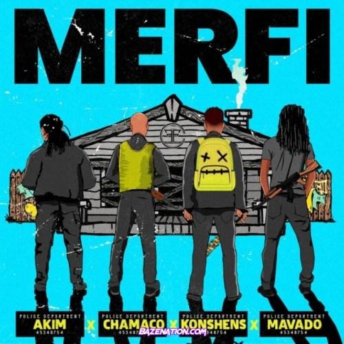 Akim – Merfi (feat. Konshens, Chamaco & Mavado) Mp3 Download