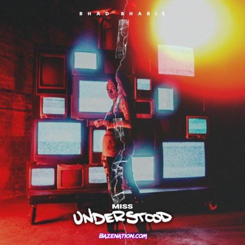 Bhad Bhabie - Miss Understood Mp3 Download