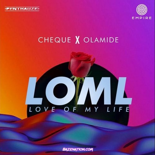 Cheque – LOML (feat. Olamide) Mp3 Download