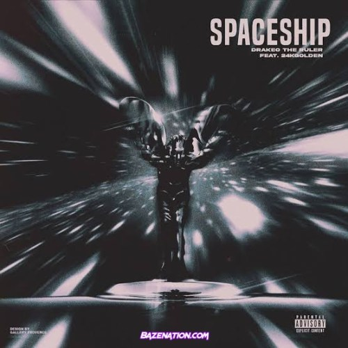 Drakeo the Ruler, 24kGoldn - Spaceship Mp3 Download