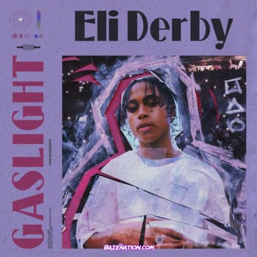 Eli Derby - Gaslight Mp3 Download