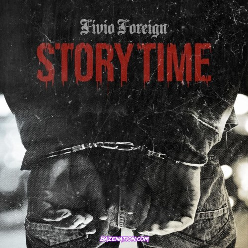 Fivio Foreign - Story Time Mp3 Download