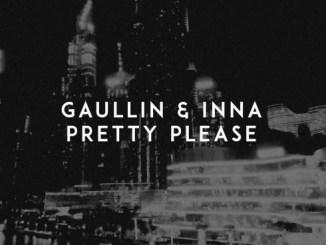 Gaullin & Inna - Pretty Please Mp3 Download