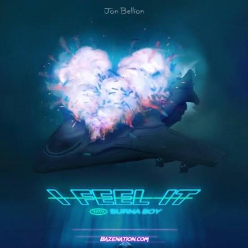 Jon Bellion – I Feel It (feat. Burna Boy) Mp3 Download