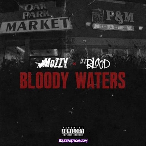 Lil Blood x Mozzy – Bloody Waters Download Album Zip