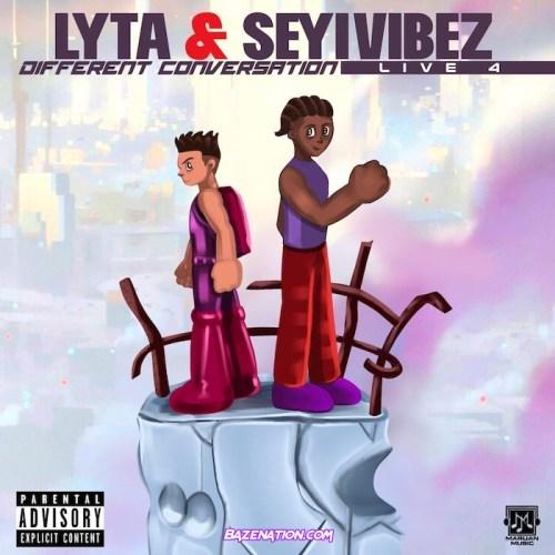Lyta – Different Conversation (feat. Seyi Vibez) Mp3 Download