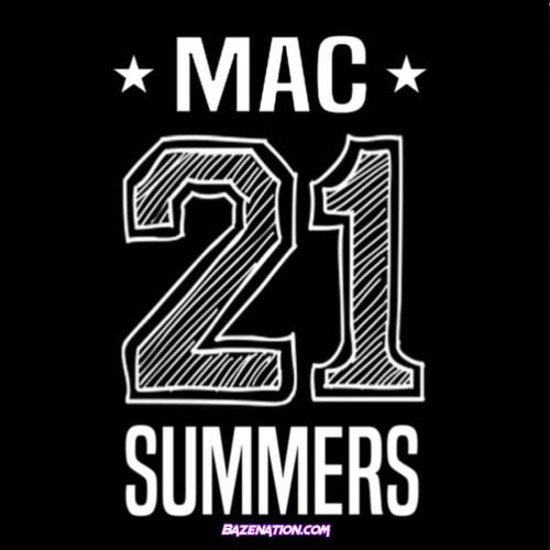 Mac (No Limit) - 21 Summers Mp3 Download