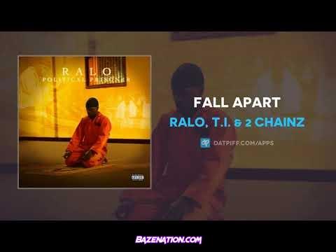 Ralo, T.I. & 2 Chainz - Fall Apart Mp3 Download