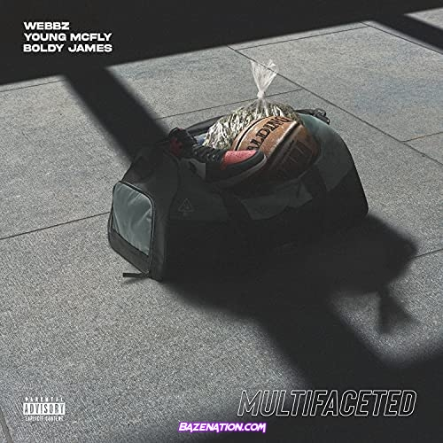 Webbz, Young McFly & Boldy James - Multifaceted Mp3 Download