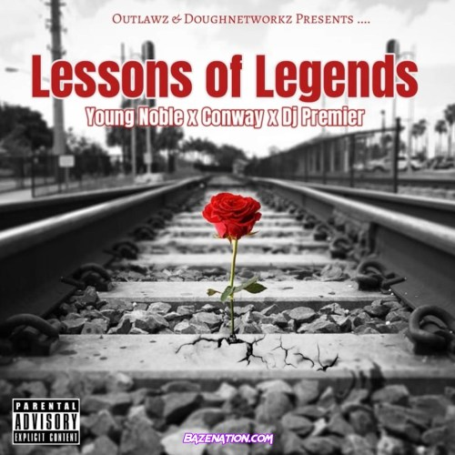 Young Noble - Lessons Of Legends (feat. Conway the Machine & Dj Premier) Mp3 Download